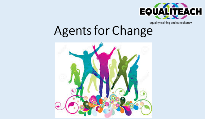 """Powerpoint slide with Equaliteach logo, title """"Agents for Change"""" and image of coloured silhouettes of young people jumping or posing."""